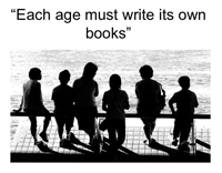 Each age must write its own books