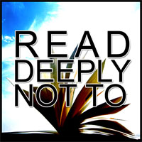 read deeply not to