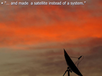 satellite instead of a system